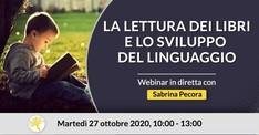 La lettura dei libri e lo sviluppo del linguaggio (in diretta –  Martedì 27 ottobre 2020 –  10:00 – 13:00)
