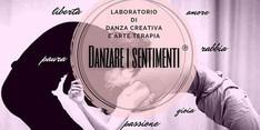 """""""DANZARE I SENTIMENTI"""" Laboratorio di danza creativa e arte terapia"""