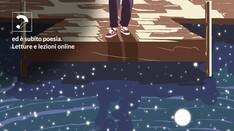 Online / ed è subito poesia / letture e lezioni