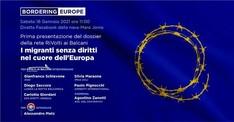 BORDERING EUROPE - I migranti senza diritti nel cuore dell'Europa