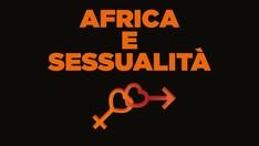 Sessualità e Africa: questioni aperte e luoghi comuni
