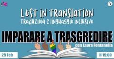 LOST IN TRANSLATION - TRADUZIONI E LINGUAGGIO INCLUSIVO CON LAURA FONTANELLA