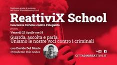 Guarda, ascolta e parla. Uniamo le nostre voci contro i criminali alla #ReattiviX School