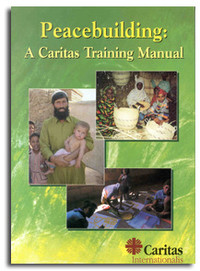 Peacebuilding: a Caritas Training Manual