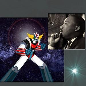 M. L. King e Goldrake [per una strana coincidenza l'anniversario è il medesimo]