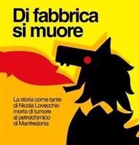 """""""Di fabbrica si muore"""" di Alessandro Langiu e Maurizio Portaluri"""