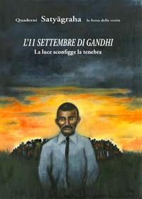 L'11 settembre di Gandhi. La Luce sconfigge la tenebra.