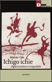 MAKOTO ODA e ICHIGO ICHIE - Ogni incontro è irripetibile