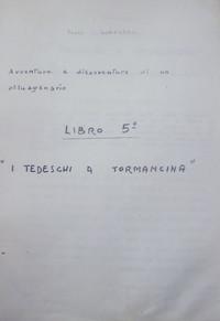 """FRONTESPIZIO MEMORIALE: """"I TEDESCHI A TORMANCINA"""""""