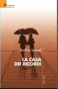 Amilca Ismael, La casa dei ricordi