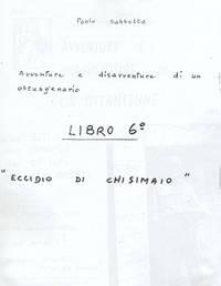 "Frontespizio 6° Memoriale ""Eccidio di Chisimaio"""