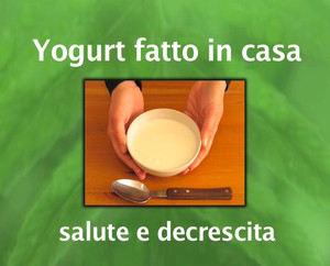 Yogurt fatto in casa: salute e decrescita
