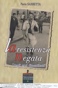 """Frontespizio libro dell'autore Paolo Sabbetta """"La Resistenza negata degli eroi dimenticati"""""""
