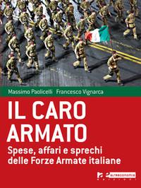 """Esce """"IL CARO ARMATO"""", il libro che mette sull'attenti le nostre Forze Armate"""
