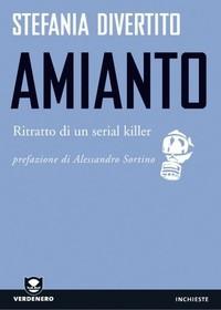 """Il libro """"Amianto, storia di un serial killer"""""""