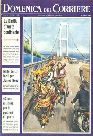 Il Ponte sullo Stretto, in una delle tante raffigurazioni storiche, questa volta ad opera della Domenica del Corriere, 1965