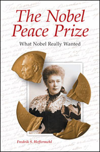 The Nobel Peace Prize. What Nobel really wanted