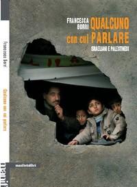 """""""qualcuno con cui parlare. israeliani e palestinesi"""", manifestolibri 2010"""