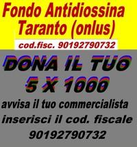 Dona il 5 per 1000 al Fondo Antidiossina Taranto