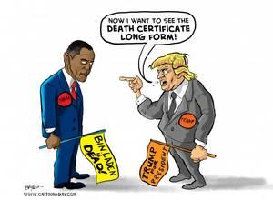 """Trump [Candidato repubblicano alla presidenza] chiede al Presidente Obama: """"Ora voglio vedere il certificato di morte in formato esteso!"""""""