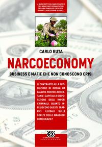 Narcoeconomy. Nuovo libro di Carlo Ruta