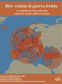 B61: residui di guerra fredda. Le posizioni dei Paesi della Nato sulle armi nucleari tattiche in Europa