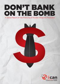 Rapporto della Campagna internazionale contro le armi nucleari (ICAN) svela i finanziamenti globali ai produttori di armi nucleari
