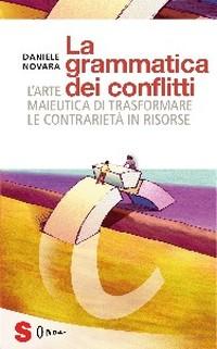 """Daniele Novara, """"La Grammatica dei Conflitti"""", Edizioni Sonda 2011"""