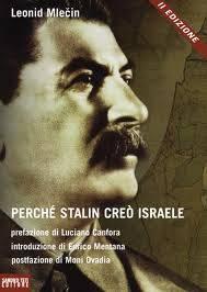 """Leonid Mlecin- """"Perchè Stalin creò Israele?""""- Sandro Teti Editore. Con Scritti di Luciano Canfora, Enrico Mentana, Moni Ovadia. Recensione di Fabrizio Cracolici e Laura Tussi"""