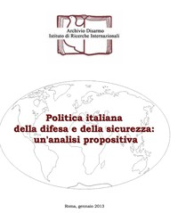 Politica italiana della difesa e della sicurezza: un'analisi propositiva