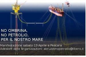 L'Abruzzo è contro il petrolio, a Pescara il 13 aprile