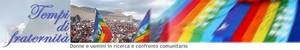 Tempi di Fraternita'- donne e uomini in ricerca e confronto comunitario