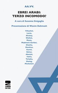 Susanna Sinigaglia, Ebrei arabi: terzo incomodo?, Zambon 2012