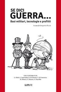 Un libro: Se dici guerra…Basi militari, tecnologie e profitti