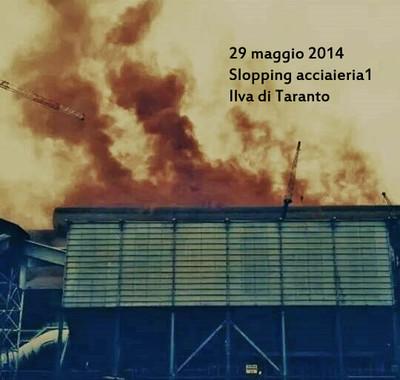 Slopping 29 maggio 2014 acciaieria 1 Ilva Taranto (Italy)