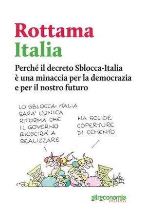 """""""Rottama Italia"""", l'instant book edito da """"Altreconomia"""" liberamente scaricabile on line"""