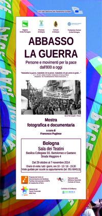 """Mostra  fotografica e documentaria """"Abbasso la guerra"""" - Persone e movimenti per la pace dall'800 ad oggi"""