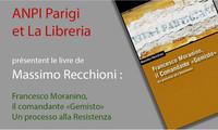 """Massimo Recchioni - Francesco Moranino, il Comandante """"Gemisto"""". Un processo alla Resistenza - Edizioni DeriveApprodi, Roma 2013"""