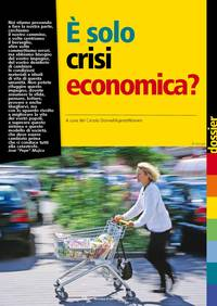 È solo crisi economica?