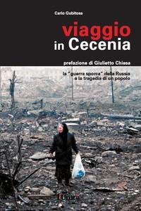 """""""Viaggio in Cecenia"""", un libro/reportage contro i crimini di guerra"""