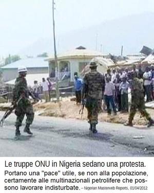 RETTIFICA: le truppe raffigurate nella foto sono indubbiamente governative e non dell'ONU, essendo la foto del 2012.  Infatti, l'Onu ha offerto i suoi peacekeepers alla Nigeria solo nel febbraio del 2015.  Peraltro il governo ha poi optato per le truppe del MNJTF, le forze interregionali finanziate dagli USA.