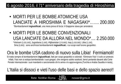Volantino distribuito a Roma il 5-8-2016, prima alla commemorazione del bombardamento di Hiroshima, tenutasi la mattina al Pantheon, e poi in serata alla manifestazione contro la guerra in Libia, tenutasi davanti al Parlamento.
