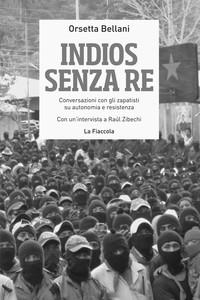 Indios senza re – Conversazioni con gli zapatisti su autonomia e resistenza (Edizioni La Fiaccola)
