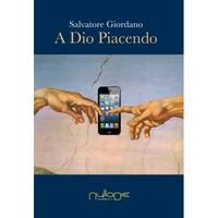 Salvatore Giordano, A Dio piacendo, Edizioni Nulla Die