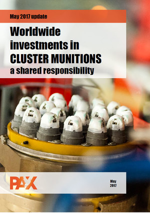 Worldwide investements in cluster munitions a shared responsability 2017