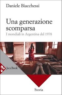 Una generazione scomparsa - Libro di Daniele Biacchessi