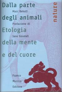 """""""Dalla parte degli animali Etologia della mente e del cuore"""""""