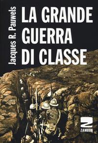 La grande guerra di classe