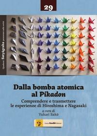 Dalla BOMBA ATOMICA al PIKADON: Comprendere e trasmettere le esperienze di Hiroshima e Nagasaki