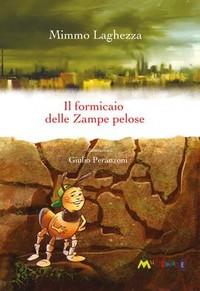 """Libro per ragazzi """"Il formicaio delle Zampe pelose"""" di Mimmo Laghezza"""